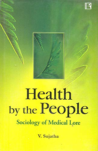 HEALTH BY THE PEOPLE: Sociology of Medical Lore