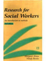 Research For Social Workers: An Introduction to: Alston Margaret And