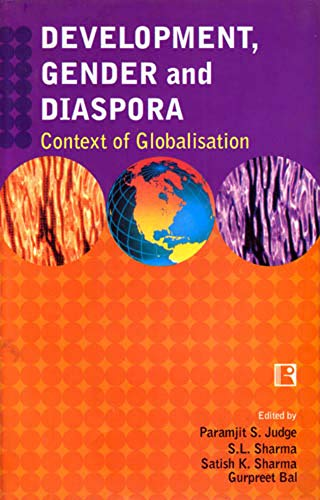 Development Gender and Diaspora : Context of: Paramjit S Judge;