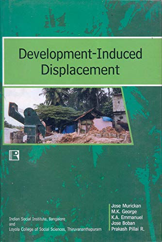 Development-Induced Displacement: Case of Kerala: Jose Murickan,M.K. George,K.A. Emmanuel,Jose ...