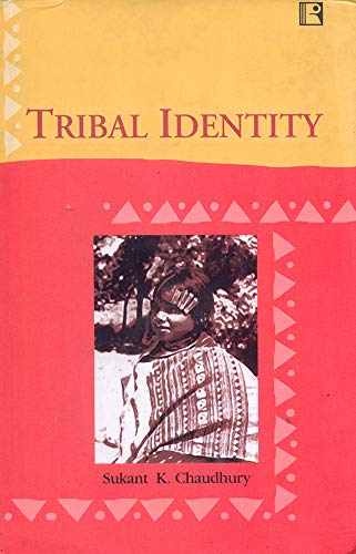 Tribal Identity : Continuity and Change Among: Sukant K Chaudhury