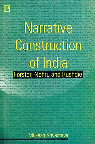 9788170338468: Narrative Construction of India: Forster, Nehru and Rushdie