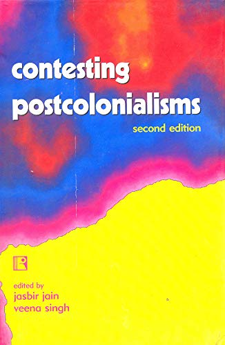 Contesting Postcolonialisms: Edited by Jasbir