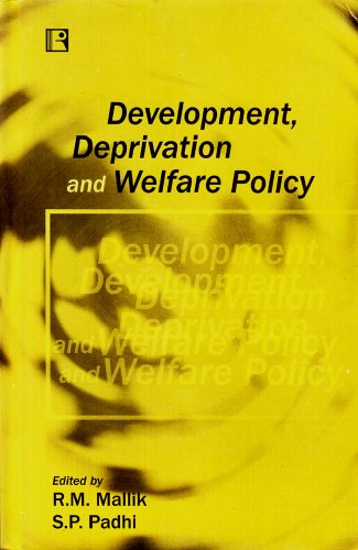 Development, Deprivation and Welfare Policy: Mallik R.M. And