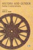 History and Gender: Some Explorations: Kirit K. Shah (ed.)