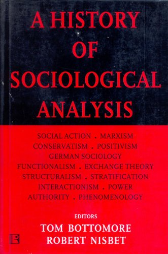 A History of Sociological Analysis: Tom Bottomore and Robert Nisbet (Eds)