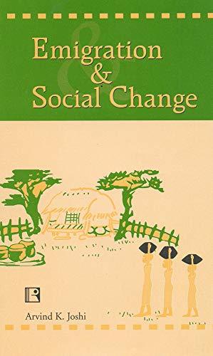 Emigration and Social Change: Joshi Arvind K.