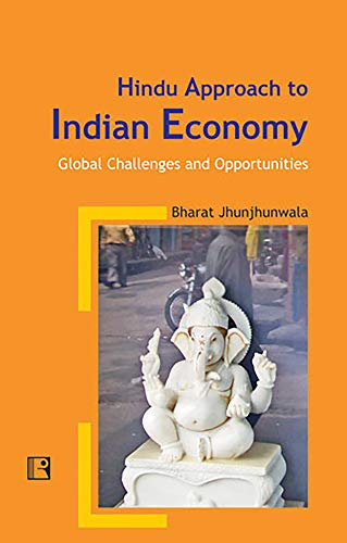 Hindu Approach To Indian Economy: Global Challenges: Bharat Jhunjhunwala