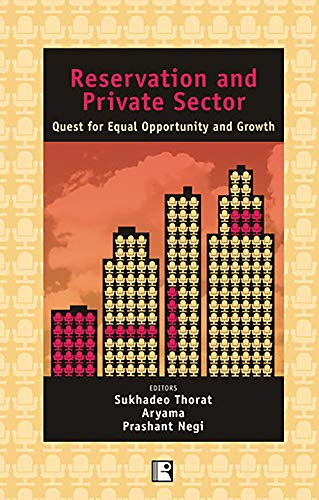 Reservation and Private Sector : Quest for: Sukhadeo Thorat; Aryama