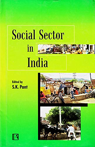 Social Sector in India : Changing Paradigms: S K Pant