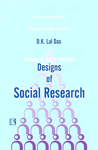 Designs of Social Research: D.K. Lal Das
