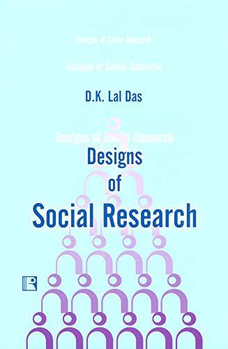 Design of Social Research: Das D.K. Lal