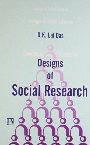 DESIGNS OF SOCIAL RESEARCH: D.K. Lal Das
