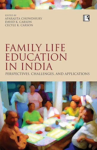 Family Life Education in India: Perspectives, Challenges, Aned Applications: Aparajita Chowdhury, ...