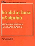 Introductory Course in Spoken Hindi ; A: V R Jagannathan