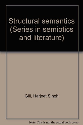 Structural Semantics: A.J. Greimas; Interpreted from the French By H.S. Gill
