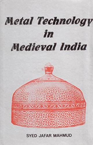 Metal Technology in Medieval India: Syed Jafar Mahmud