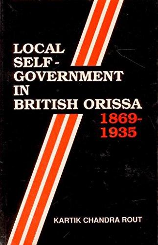 Local Self Government in British Orissa 1869-1935: Kartik Chandra Routh