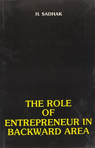 The Role of Entrepreneurs in Backward Areas: H. Sadhak
