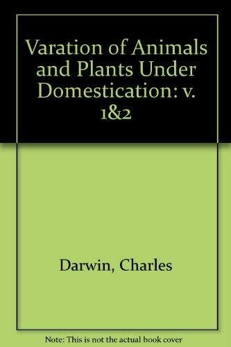The Variation of Animals and Plants Under Domestication, 2 Vols: Charles Darwin