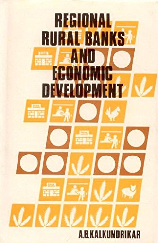 Regional Rural Banks & Economic Development: A B Kalkundrikar