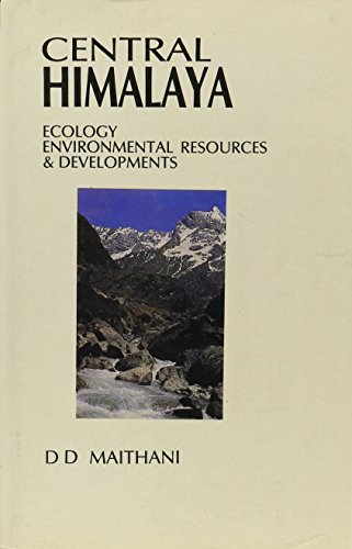 Central Himalaya: Ecology Environmental Resources and Developments: D.D. Maithani