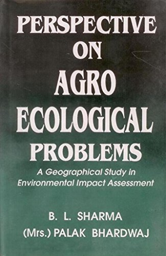 Perspective on Agro Ecological Problems: A Geographical Study in Environmental Impact Assessment: ...