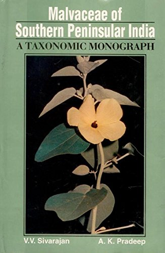 Malvaceae of Southern Penisular India: Taxonomic Monograph: V V Sivarajan