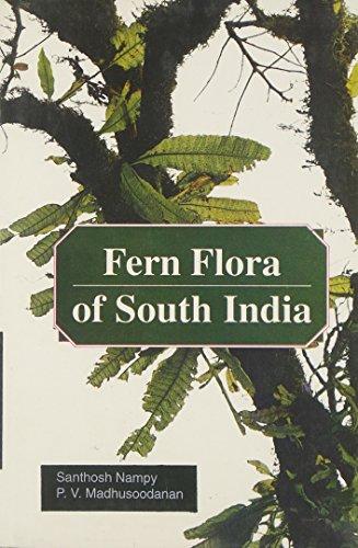 Fern Flora of South India: Madhusoodanan P.V. Nampy