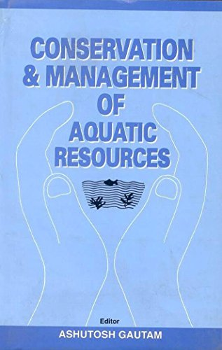 Conservation and Management of Aquatic Resources: Ashutosh Gautam (Ed.)
