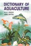 Dictionary of Aquaculture: Akhilesh Kumar Singh,Anil Mittal