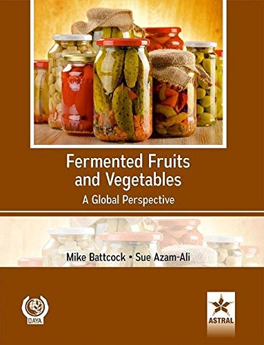 Fermented Fruits and Vegetables: A Global Perspectives: Mike Battock