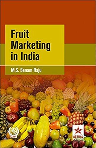 Fruit Marketing in India: M.S. Senam Raju