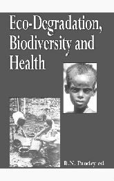 Eco Degradation Biodiversity & Health: Birendra Nath Pandey
