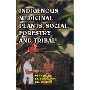 9788170352730: Indigenous Medicinal Plants, Social, Forestry and Tribals