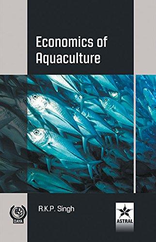 Economics of Aquaculture: R.K.P. Singh