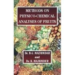 Methods on Physico Chemical Analysis of Fruits: Bibhas Chandra Mazumdar,K. Majumder
