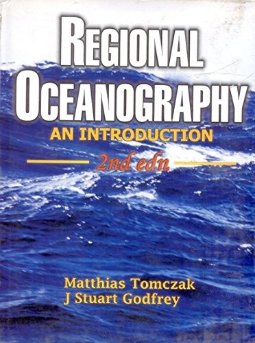 Regional Oceanography: An Introduction, Second Edition: Tomczak, Matthias &