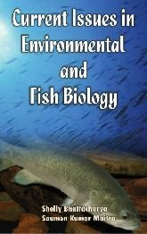 Current Issues in Environmental and Fish Biology : Proceedings of UGC DSA National Seminar on: ...