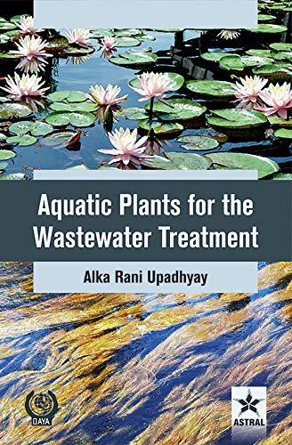 Aquatic Plants for the Wastewater Treatment: Alka Rani Upadihyay