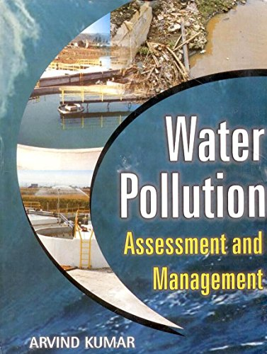 Water Pollution: Assessment and Management: Arvind Kumar