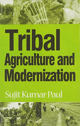 Tribal Agriculture and Modernization: The Change and Continuity: Sujit Kumar Paul