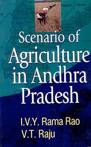 Scenario of Agriculture in Andhra Pradesh: I.V.Y. Rama Rao,V.T. Raju