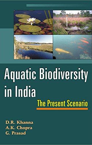 Aquatic Biodiversity in India: The Present Scenario: D.R. Khanna,A.K. Chopra,G. Prasad