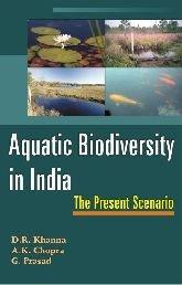 Aquatic Biodiversity in India : The Present: D R Khanna;