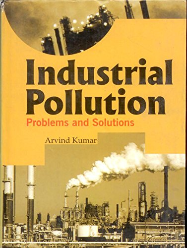 Industrial Pollution : Problems and Solutions: Arvind Kumar