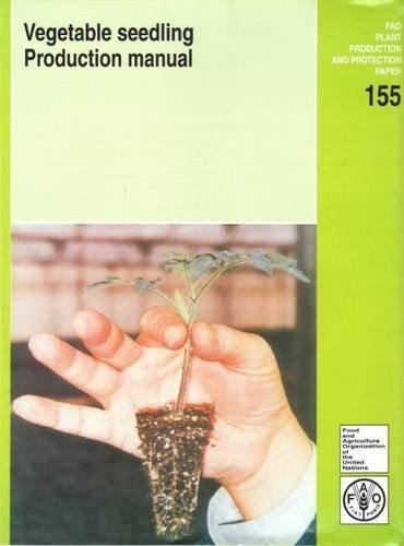 Vegetable Seedling Production Manual/FAO: David W Doolan
