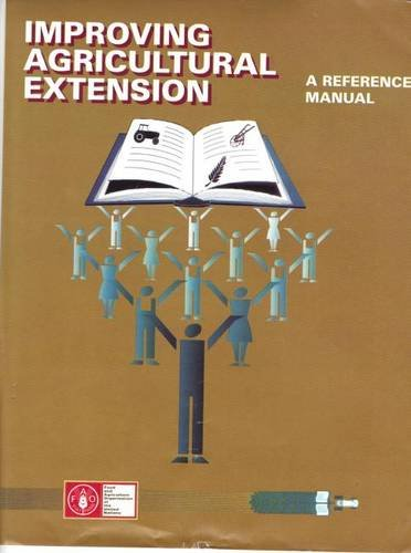 Improving Agricultural Extension: A Reference Manual/FAO: Burton E. Swanson