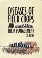 Diseases of Field Crops and Their Management: T S Thind