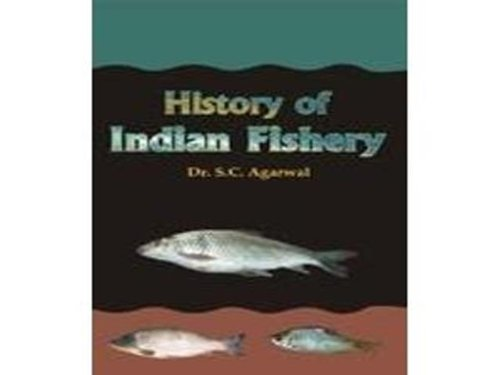 History of Indian Fishery: S.C. Agarwal